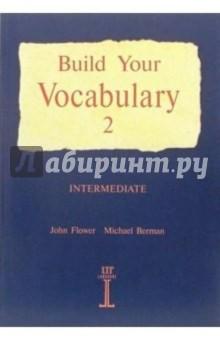 Build Your Vocabulary 2: Iintermediate (изучаем английские слова: книга 2: учебное пособие)