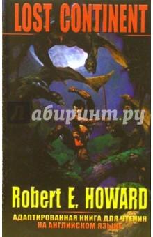 Howard E. Robert Lost continent