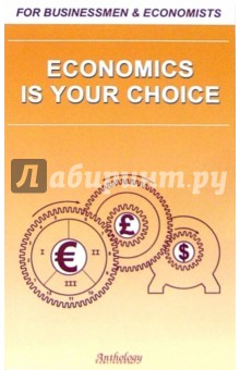 Economics Is Your Choice