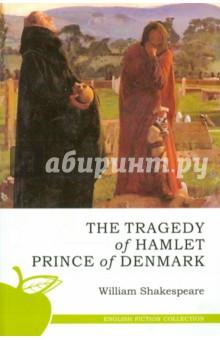 The tradegy of Hamlet Prince of Denmark