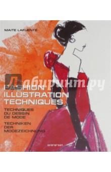 Lafuente Maite Fashion illustration techniques. Techniques du dessin de mode. Techniken der Modezeichnung