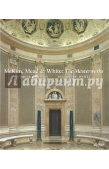 McKim, Mead & White: The Masterworks