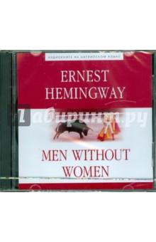 Мужчины без женщин (CDmp3)Классическая зарубежная литература<br>Эрнест Миллер Хемингуэй (1899-1961), американский писатель, лауреат Пулитцеровской (1953) и Нобелевской (1954) премий. Широкое признание писателю принесли романы и многочисленные рассказы, в которых нашли отражения события его собственной жизни.<br>Мужчины без женщин (1927) - один из первых сборников Эрнеста Хемингуэя, в котором четко определились нравственные темы, которым писатель отдавал все свое внимание, - величие духа, не сломленного в поражении человека, его мужество и достоинство в суровых испытаниях. Ранние рассказы закрепили за писателем репутацию выдающегося рассказчика, а краткий и насыщенный стиль повлияли на американскую и британскую литературу XX века.<br>Ernest Hemingway. Men without Women<br>Аудиокнига на английском языке. Время звучания 3 часа 44 минуты. Носитель 1 CD, формат mpЗ, 256 Kbps. Текст читает С. Попов.<br>Текст на английском языке, неадаптированный, прочитан по изданию: Ernest Hemingway. Men without Women.-СПб.: Антология, 2010. - (My Favourite Fiction)<br>Содержание диска:<br>The Undefeated 57.59<br>In Another Country 11.06<br>Hills Like White Elephants 07.39<br>The Killers 16.18<br>Che Ti Dice La Patria? 04.54<br>A Meal in Spezia 06.55<br>After the Rain 06.15<br>FiftyGrand  44.58<br>A Simple Enquiry 05.27<br>Ten Indians 08.44<br>A Canary for One 09.18<br>An Alpine Idyll 10.38<br>A Pursuit Race 08.53<br>Today ls Friday 05.20<br>Banal Story 03.55<br>Now l Lay Me 15.49<br>