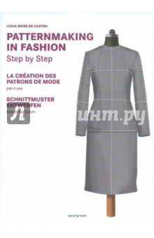 Mors de Castro Lucia Patternmaking in Fashion. Step by Step