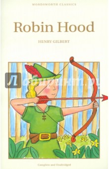 Robin HoodИзучение иностранного языка<br>Robin Hood is the best-loved outlaw of all time. In this beautifully illustrated edition, Henry Gilbert tells of the adventures of the Merry Men of Sherwood Forest - Robin himself, Little John, Friar Tuck, Will Scarlet and Alan-a-Dale, as well as Maid Marian, good King Richard, and Robin s deadly enemies Guy of Gisbome and the evil Sheriff of Nottingham.<br>Издание на английском языке.<br>