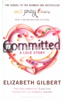 Committed. A Love StoryХудожественная литература на англ. языке<br>At the end of her bestselling memoir Eat, Pray, Love, Elizabeth Gilbert fell in love with Felipe - a Brazilian-born man of Australian citizenship who d been living in Indonesia when they met. Resettling in America, the couple swore eternal fidelity to each other, but also swore to never, ever, under any circumstances get legally married. (Both survivors of difficult divorces. Enough said.) But providence intervened one day in the form of the U.S. government, who - after unexpectedly detaining Felipe at an American border crossing - gave the couple a choice: they could either get married, or Felipe would never be allowed to enter the country again. Having been effectively sentenced to wed, Gilbert tackled her fears of marriage by delving completely into this topic, trying with all her might to discover (through historical research, interviews and much personal reflection) what this stubbornly enduring old institution actually is. The result is Committed - a witty and intelligent contemplation of marriage that debunks myths, unthreads fears and suggests that sometimes even the most romantic of souls must trade in her amorous fantasies for the humbling responsibility of adulthood.<br>