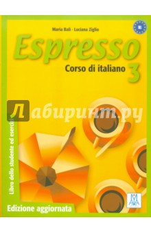 Espresso 3. Corso di italiano (+CD)Итальянский язык<br>In line with the outlines of the Common European Framewok of Reference for Languages, Espresso s new updated edition has been enriched with the following sections: cultural insight (for the development of intercultural abilities), self assessment of one s abilities and learning strategies (a reflection on one s learning skills), activities focused on task-based language use (to develop the ability to complete tasks by using the language).<br>
