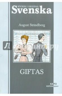 GiftasЛитература на других языках<br>Новеллы всемирно известного писателя Августа Стриндберга предлагаются в качестве учебного текста для изучающих шведский язык. Авторский текст не адаптирован, он снабжен необходимыми комментариями и словарем.<br>