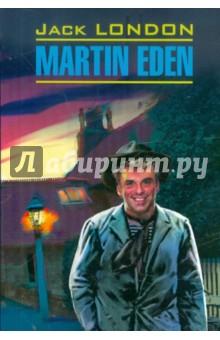 Martin EdenХудожественная литература на англ. языке<br>Мартин Иден - один из самых известных романов знаменитого американского писателя Джека Лондона. Роман во многом автобиографичен - писатель, как и его герой, вышел из низов общества и добился выдающихся успехов в литературе исключительно собственными усилиями. <br>В предлагаемой вниманию читателей книге представлен неадаптированный текст романа, снабженный комментариями и словарем.<br>