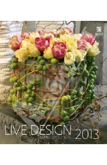 Календарь 2013. Live Design/Цветочный дизайн