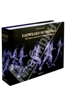 Adam Hans Christian Eadweard Muybridge. The Human and Animal Locomotion Photographs