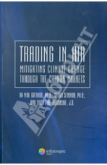Trading in Air: Mitigating Climate Change Through the Carbon MarketsКультура, искусство, наука на английском языке<br>Trading in Air provides a comprehensive insight into opportunities and challenges to achieve greenhouse gas emissions reductions through the carbon markets, with a focus on transition economies. Chapter I tracks the evolution of the global carbon markets. Chapter II discusses the legal framework under the UNFCCC and Kyoto Protocol. Chapter III explores emissions reduction projects under Article 6 of the Kyoto Protocol and, among other things, uses Russia s approach to implementing Jl projects as an illustration. Chapter IV considers the future of climate regulation after 2012. <br>The book is an indispensable working tool for regulators, market participants, and other parties interested in climate regulation.<br>