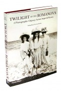 Twilight of Romanovs. Photographic Odyssey Across Imperial Russia
