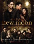 Twilight Saga. New Moon. The Official Illustrated Movie Companion