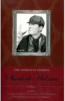 The Complete  StoriesХудожественная литература на англ. языке<br>It is more than a century since the ascetic, gaunt and enigmatic detective, Sherlock Holmes, made his first appearance in A Study in Scarlet. From 1891, beginning with The Adventures of Sherlock Holmes, the now legendary and pioneering Strand Magazine began serialising Arthur Conan Doyle s matchless tales of detection, featuring the incomparable sleuth patiently assisted by his doggedly loyal and lovably pedantic friend and companion, Dr. Watson. The stories are illustrated by the remarkable Sidney Paget from whom our images of Sherlock Holmes and his world derive and who first equipped Holmes with his famous deerstalker hat. <br>The literary cult of Sherlock Holmes shows no sign of fading with time as each new generation comes to love and revere the penetrating mind and ruthless logic which were the undoing of so many Victorian master criminals.<br>