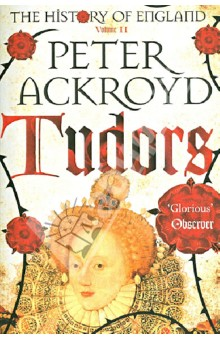 Ackroyd Peter History of England vol.2: Tudors