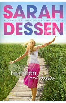 Moon and MoreХудожественная литература на англ. языке<br>In her eleventh novel, Dessen returns to Colby, the beach town that is the setting for some of her best-loved books, in a story of summer love, self-discovery, striking out to new horizons, and saying goodbye.<br>