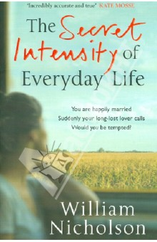 Secret Intensity of Everyday Life