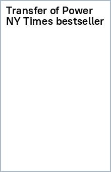 Transfer of Power (NY Times bestseller)