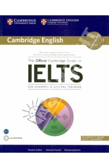 The Official Cambrige Guide to IELTS for Academic &amp; General Training. Students Book (+DVD)Английский язык<br>Cambridge English bring you this definitive guide, from our team of highly respected and experienced writers. It is packed with the solid advice you need to achieve your desired band at IELTS. Practical and easy to use, it focusses on the language and skills you need to perform with confidence. Your IELTS journey couldn t have a better guide.<br>What is in this guide?<br>- Separate sections focussing on Reading, Writing, Listening and Speaking<br>- 8 official practice tests from Cambridge English<br>- DVD-ROM with MP3 listening files and speaking test videos<br>How does this guide help me?<br>- Understand the features and format of the exam<br>- Learn what you need to know to improve your score<br>- Improve language and test skills at your own pace<br>- Identify where you need extra practice and what practice you need to do<br>- Develop writing strategies by comparing model answers<br>- Work skill by skill with exam-type items at all times<br>- Practise the exam with 8 complete tests<br>- Take the exam with added confidence knowing you are well prepared<br>What is IELTS?<br>- The world s leading English language test for higher education and global migration, accepted by over 8000 organisations worldwide with more than 2 million tests taken each year<br>- Two possible versions: Academic and General - prepare for either with this guide<br>- Tests across four skills - reading, writing, speaking and listening - with results reflecting your real life use of English<br>- Uses a unique 9-band scale providing the leading exam score which accurately pinpoints your level of English<br>DVD-ROM system requirements:<br>- DVD-ROM drive<br>- Adobe Flash Player I 1.2+<br>- Apple Quicktime<br>- Web browser: Internet Explorer 9+, Chrome, Firefox I I + or Safari<br>