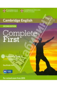 Complete First. Students Book with answers (+CD)Английский язык<br>Complete First Second edition is an official preparation course for Cambridge English: First, also known as First Certificate in English (FCE). It combines the very best in contemporary classroom practice with first-hand knowledge of the challenges students face. The information, practice and advice contained in the course ensure that they are fully prepared for all parts of the test, with strategies and skills to maximise their score.<br>Informed by Cambridge s unique searchable database of real exam candidates  answer papers, the Cambridge English Corpus, Complete First Second edition trains students to avoid common exam mistakes, guaranteeing teachers and students the most authoritative preparation for Cambridge English: First.<br>Complete First Second edition Student s Book with answers features:<br>- topic-based units, providing language input and practice for each part of the exam papers.<br>- regular  Exam information  and  Exam advice  boxes which explain the requirements of exam tasks.<br>- Speaking and Writing references which focus on key skills required for the exam.<br>- targeted vocabulary, drawing on research insights from English Profile, to focus on what students need to learn for the exam at B2-level.<br>- all new Pronunciation sections to help students develop their speaking skills.<br>- a CD-ROM with grammar and vocabulary exercises for motivating, flexible study.<br>- complete Cambridge English: First practice tests online for teachers to access.<br>System requirements<br>Windows<br>Intel Pentium 4 2GHz or faster<br>Microsoft Windows XP (SP3), Vista (SP2), Windows 7, Windows 8<br>Minimum 1GB RAM<br>Minimum 750MB of hard drive space<br>Adobe Flash Player 10.3.183.7 or later<br>Mac OS<br>Intel Core TM Duo 1.83GHz or faster<br>Mac OSX 10.5 or later<br>Minimum 1GB RAM<br>Minimum 750 of hard drive space<br>Adobe Flash Player 10.3.183.7 or later<br>2nd Edition.<br>