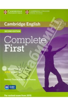 Complete First. Workbook with answers (+CD)Английский язык<br>Complete First Second edition is an official preparation course for Cambridge English: First, also known as First Certificate in English (FCE). It combines the very best in contemporary classroom practice with first-hand knowledge of the challenges students face. The information, practice and advice contained in the course ensure that they are fully prepared for all parts of the test, with strategies and skills to maximise their score.<br>Informed by Cambridge s unique searchable database of real exam candidates  answer papers, the Cambridge English Corpus, Complete First Second edition trains students to avoid common exam mistakes, guaranteeing teachers and students the most authoritative preparation for Cambridge English: First.<br>Complete First Second edition Workbook with answers features:<br>- topic-based units for homework which cover reading, writing and listening skills<br>- further practice in the grammar and vocabulary taught in the Student s Book<br>- an Audio CD containing all the listening material for the Workbook<br>- answer key and recording scripts.<br>2nd Edition.<br>