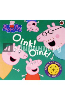 Oink! Oink!Английский для детей<br>Join Peppa in this noisy book and find out about all the things she loves and that make her Oink!.<br>