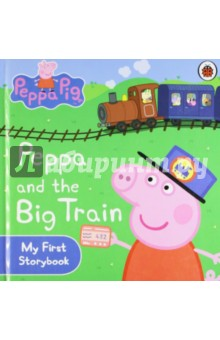 Peppa &amp; Big Train. My First StorybookАнглийский для детей<br>Toot! Toot! Hooray! Today, Peppa Pig and her friends are going on a magnificent train ride. Jump aboard the train and join Peppa on her perfect day out in this lovely little storybook.<br>