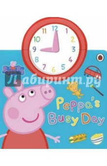 Peppas Busy DayАнглийский для детей<br>Tic k-tock, tick-tock! Join Peppa and George on their very busy day, turning the clock hands as you read the story.<br>