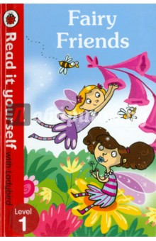 Fairy FriendsЛитература на иностранном языке для детей<br>Fairy friends Lily and Rose like to help their garden pals, but will Patch the elf s tricks mean the fairies stop being so kind?<br>Read it yourself is a series of character stories and traditional tales, written in a simple way for children who are learning to read.<br>