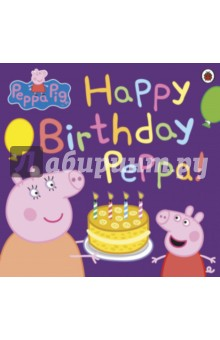 Happy Birthday Peppa!Изучение иностранного языка<br>It is Peppa s birthday and she is very excited. There will be presents and games, and a cake - hooray! Will her birthday wish come true when she blows out her candles?<br>