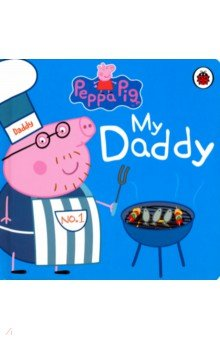 My DaddyИзучение иностранного языка<br>My name is Peppa and this book is all about my daddy/ My daddy is very funny and he laughs lots and lots. (Especially when he plays with me and my little brother, George).<br>Read this funny book to find out all the things we love about our daddy.<br>