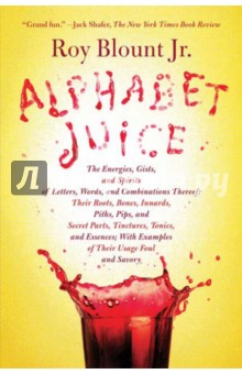 Alphabet JuiceАнглийский для детей<br>After forty years of making a living using words in every medium except greeting cards, Blount Jr. still can t get over his ABCs. In Alphabet Juice, he celebrates the juju, the crackle, the sonic and kinetic energies, of letters and their combinations. He has a strong sense of right and wrong, but he is not out to prescribe proper English. His passion is for questions such as these: Did you know that both mammal and matter derive from baby talk? Have you noticed how wince makes you wince?<br>Three and a half centuries ago, Thomas Blount produced his Glossographia, the first dictionary to explore derivations of English words. This Blount s Glossographia takes that pursuit to new levels. From sources as venerable as the OED and as fresh as Urbandictionary.com, and especially from the author s own wide-ranging experience, Alphabet Juice derives an organic take on language that is unlike, and more fun than, any other.<br>