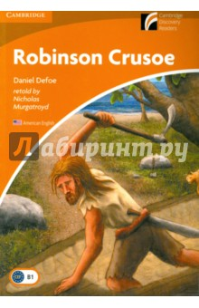 Robinson CrusoeХудожественная литература на англ. языке<br>An adaptation of the classic story about a young man who is shipwrecked on an island. Crusoe eventually meets another person on the island and their friendship leads to his escape and return to the country he left as a young man, almost thirty years before. This paperback is in American English. Audio recordings of the text are available on our website at: cambridge.org. Cambridge Experience Readers, previously called Cambridge Discovery Readers, get your students hooked on reading.<br>