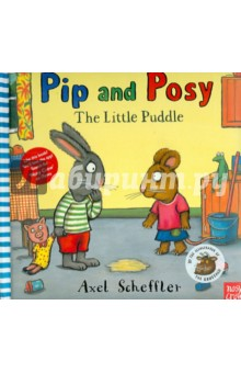 Pip and Posy. The Little PuddleАнглийский для детей<br>Pip and Posy are typical toddlers: they are best friends and they have fun... but sometimes, just like any other toddler, they get cross and sad, so sometimes it takes friendship, sharing and understanding - and a cuddle - to make things better. In Pip and Posy and the Little Puddle Pip comes to play at Posys house. They have such a lovely time after their mid-afternoon snack and drink that Pip forgets he needs to go to the loo, and soon theres a little puddle on the floor. But everyone has accidents sometimes, so Posy mops it up, and lends him some clothes. The next time Pip needs a wee, he does it in the potty all by himself.<br>