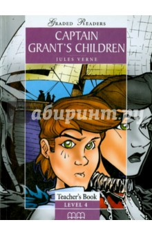 Captain GrantS. Children TB GR 4Изучение иностранного языка<br>LEVEL   4, teacher s book<br>The Teacher s Book consists of three sections:<br>Section A is the reader itself. This is a classic story carefully adapted to suit the needs of learners of English at Intermediate level. A large number of full-colour illustrations facilitate understanding.<br>Section В is the Activity Book, containing a variety of tasks on each chapter, exercises on the<br>whole story and a glossary. The key is overprinted.<br>Section С includes Teacher s notes, three Revision Tests and key.<br>