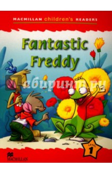 Fantastic Freddy. Reader MCR1Изучение иностранного языка<br>This is a 6 level series of readers for children learning English, bringing together a variety of enjoyable fiction and non-fiction titles.<br>The series provides reinforcement of the basic structures and vocabulary contained in most major primary courses.<br>Level 1<br>
