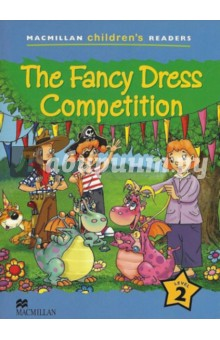 Fancy Dress Competition.  The Reader MCR2Изучение иностранного языка<br>This is a six-level series of readers for children learning English. Each title contains a factual section that introduces children to a variety of exciting topics. The concepts and structures learnt in the factual section are then reinforced by an enjoyable story based on the topic.<br>The series provides reinforcement of basic structures and vocabulary and can be used alongside any primary course<br>Level 2<br>