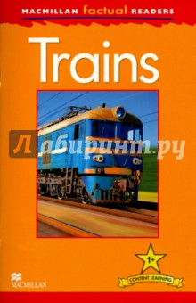 Trains Reader MFR1Изучение иностранного языка<br>What makes a train move? How do trains go under the ground? Who drives a train?<br> Read and discover the facts in Macmillan Factual Readers,a six-level series which allows young English language learners to explore a variety of fascinating real-world topics. Each reader has been carefully graded to reinforce the main structures and vocabulary covered in most major language courses. All readers include a glossary with explanations of key vocabulary. Beautifully designed in full colour with striking images, the Macmillan Factual Readers help learners build confidence and fluency in their reading ability as well as enhancing their knowledge of other subjects. Free Teaching Notes, audio and exercises are available to download.<br>Level  1<br>