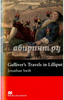 Gullivers Travel in LilliputХудожественная литература на англ. языке<br>This is the story of Lemuel Gulliver and his adventures in the land of Lilliput.<br>Gullivers ship, The Antelope, sinks in the Far East. Gulliver swims to the strange land of Lilliput. There he is tied up and held a prisoner! How will Gulliver escape?<br>- A picture glossary of difficult vocabulary<br>- Free resources including worksheets, tests and author data sheets at Macmillan Readers website.<br>Retold by Maria Jose Lobo and Pepita Subira.<br>