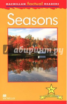 Mac Fact Read. SeasonsИзучение иностранного языка<br>This six-level series of factual readers allows English language learners to explore a variety of fascinating real-world topics. Each reader has been carefully graded to reinforce the main structures and vocabulary covered in most major language courses. The use of the plus symbol (+) highlights the increased level of challenge in language as compared to a standard reader, reflecting the focus on content learning.<br>Includes a glossary with explanations of key vocabulary<br>Free teaching notes, audio and exercises available<br>Level  1<br>