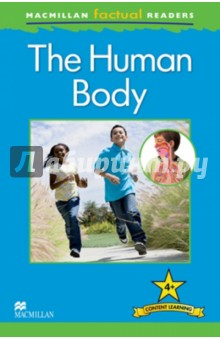 Mac Fact Read. The Human BodyИзучение иностранного языка<br>This six-level series of factual readers allows English language learners to explore a variety of fascinating real-world topics. Each reader has been carefully graded to reinforce the main structures and vocabulary covered in most major language courses. The use of the plus symbol (+) highlights the increased level of challenge in language as compared to a standard reader, reflecting the focus on content learning.<br>Includes a glossary with explanations of key vocabulary<br>Free teaching notes, audio and exercises available<br>Level  4<br>