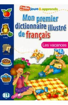Mon Premier Dictionnaire Illustre de francais. Les Vacances