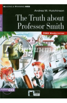 The Truth About Professor Smith (+CD)Художественная литература на англ. языке<br>Представляем вашему вниманию книгу The Truth About Professor Smith.<br>