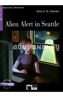 Alien Alert In Seattle (+CD)Художественная литература на англ. языке<br>Представляем вашему вниманию книгу Alien Alert In Seattle.<br>