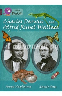 Charles Darwin and Alfred Russel WallaceИзучение иностранного языка<br>Collins Big Cat is a guided reading series for ages 4-11 edited by Cliff Moon. Top childrens authors and illustrators have created fiction and non-fiction books that your children will love to read, banded to help you choose the right book for every child. Practical ideas for guided reading are included at the back of each book.<br>