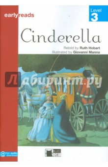 CinderellaИзучение иностранного языка<br>Poor Cinderella! She has to do all the housework, and her sisters won.t take her to the ball! But thanks to a fairy godmother - and her pets! - she does go to the ball. There, the Prince falls in love with her, but will he find her again?<br>Retold by Ruth Hobart.<br>
