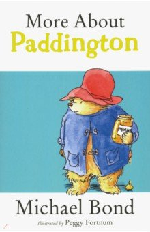 More about PaddingtonЛитература на иностранном языке для детей<br>As Paddington says himself, Things happen to me - I m that sort of bear. With his attempts at home decorating, detective work and photography, the Brown family soon find that Paddington causes his own particular brand of chaos.<br> I ve always had great respect for Paddington… He is a British institution.  Stephen Fry.<br>