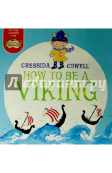 How to be a VikingИзучение иностранного языка<br>А rejacket of this classic picture book that was the inspiration for Cressida Cowell s bestselling HOW TO TRAIN YOUR DRAGON fiction series.<br>The first HOW TO TRAIN YOUR DRAGON book ever, and the inspiration for Cressida Cowell s best-selling fiction books that is now a Dreamworks feature film.<br>So begins Cressida Cowell s stories about a little Viking who cannot fit in. Unlike his dad, Stoick the Vast, Hiccup is tiny, thoughtful and polite and scared of almost everything - especially of going to sea for the very first time. But go he must... So who will save the day when everything goes wrong aboard ship and all the big Vikings lose their cool? This wonderfully witty fable will delight all those who have ever faced up to their worst fears. This 2014 reissue includes a letter from Cressida Cowell to the reader. <br>About the Author<br>Cressida Cowell grew up in London and on a small, uninhabited island off the west coast of Scotland. She was convinced that there were dragons living on this island, and has been fascinated by dragons ever since. Cressida has written and illustrated eleven books in the popular How to Train Your Dragon series which is now published in over 35 languages. Also the author of picture books, Cressida has won the Nestle Children s Book Prize and has been shortlisted for many others. Cressida lives in Hammersmith with her husband and three children.<br>