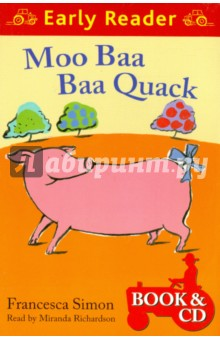 Moo Baa Baa Quack  (Book +D) EarlyReadersИзучение иностранного языка<br>It s a big day for the Potter s Barn Band - their first concert! But nobody can remember the words. The animals need a plan - and fast!<br>